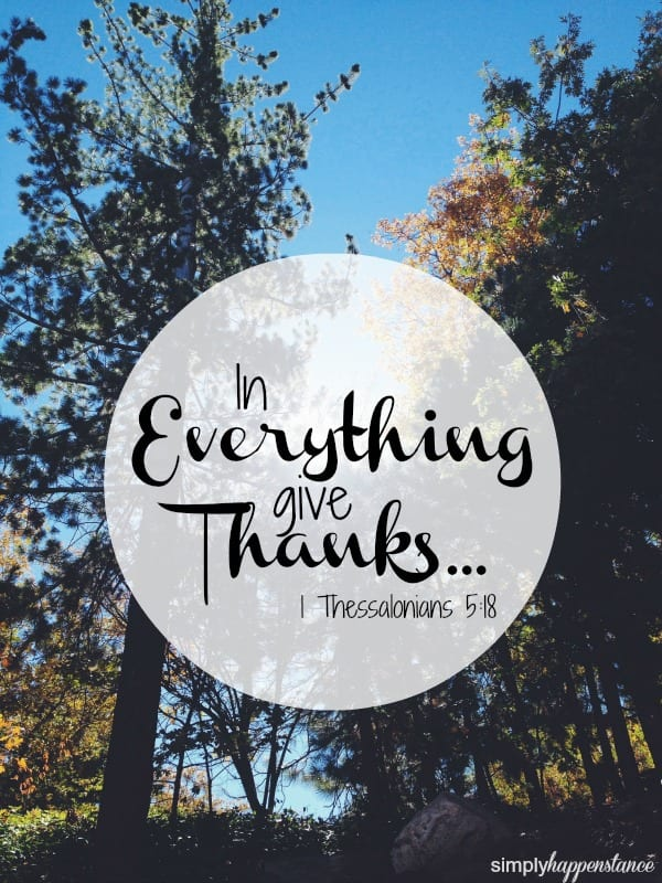 In everything give thanks {via simply happenstance}