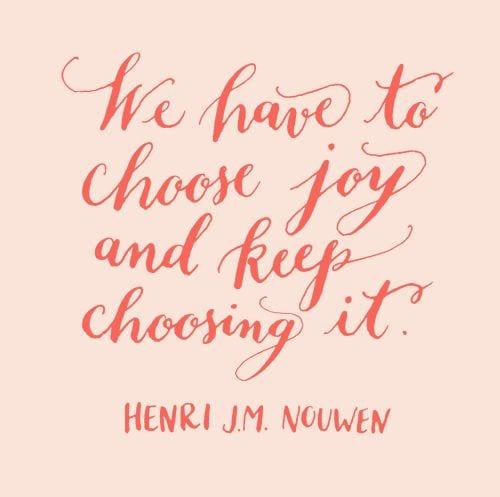 Choose joy ....